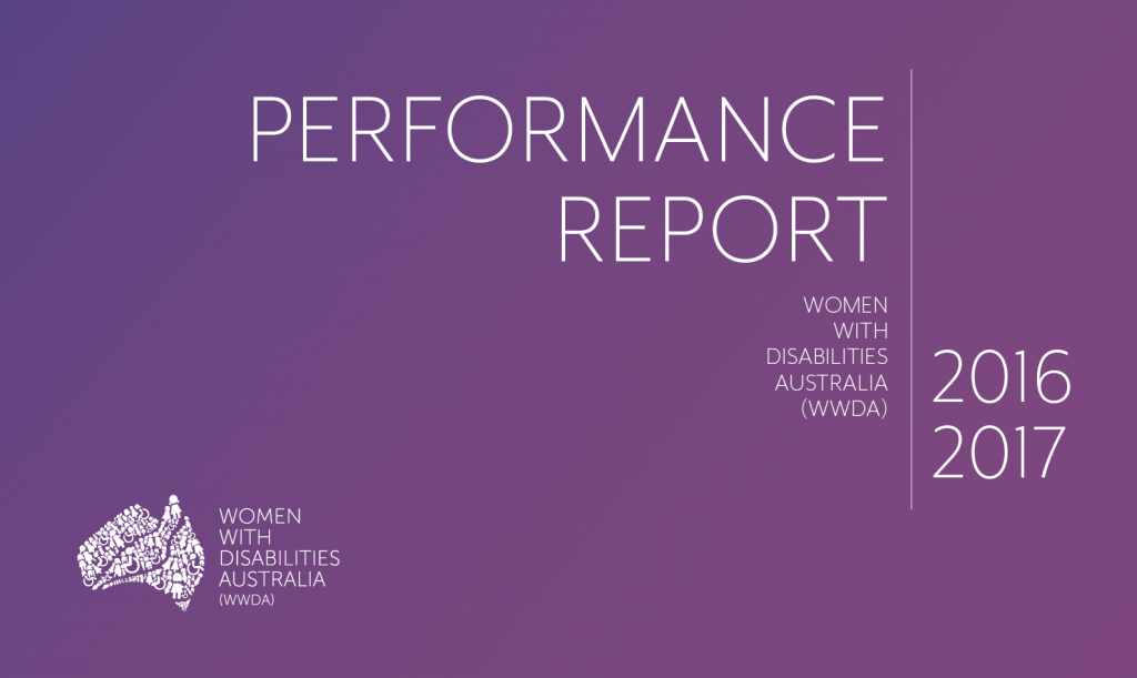 A purple gradient background with the words Performance Report in large white type, above the words Women with Disabilities Australia (WWDA) in smaller white type. Next to these words is a thin vertical white line and the numbers 2016 and 2017. The WWDA logo is in the bottom left-hand corner in white.