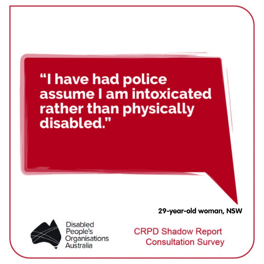 """""""I have had police assume I am intoxicated rather than physically disabled."""" 29-year-old woman, NSW"""