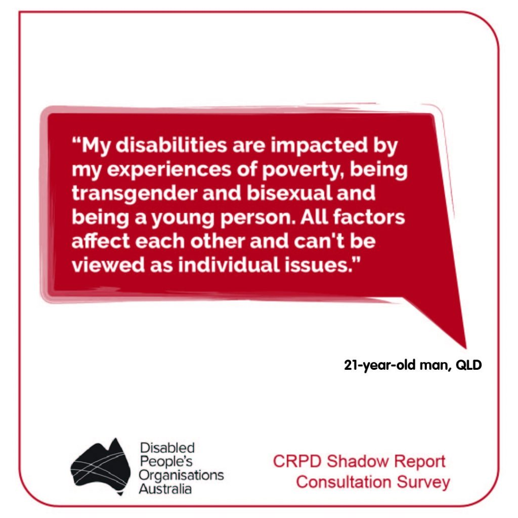 """""""My disabilities are impacted by my experiences of poverty, being transgender and bisexual and being a young person. All factors affect each other and can't be viewed as individual issues."""" 21-year-old man, QLD"""